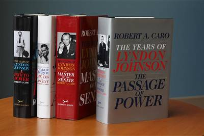 Robert A. Caro's The Years of Lyndon Johnson Set: The Path to Power; Means of Ascent; Master of the Senate; The Passage of Power by Robert A. Caro