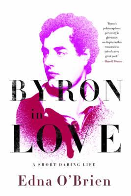 Byron in Love by Edna O'Brien
