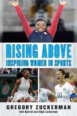 Rising Above: Inspiring Women in Sports by Gregory Zuckerman
