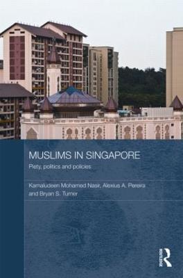 Muslims in Singapore by Kamaludeen  Mohamed Nasir