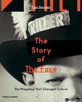The Story of The Face by Paul Gorman