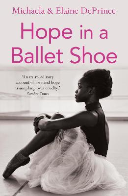 Hope in a Ballet Shoe by Michaela DePrince