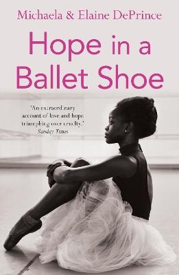 Hope in a Ballet Shoe by Michaela DePrince