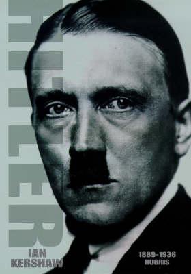 Hitler 1889-1936: Hubris by Ian Kershaw