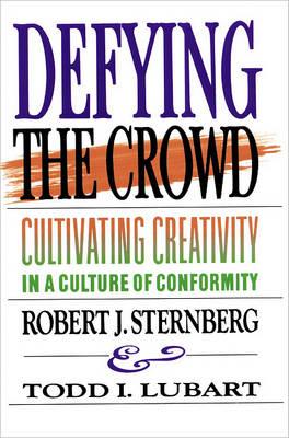 Defying the Crowd by Robert J. Sternberg