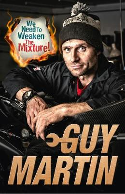 We Need to Weaken the Mixture by Guy Martin
