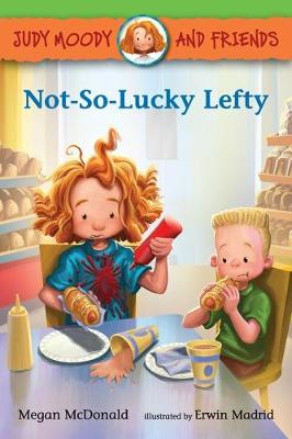 Judy Moody and Friends: Not-So-Lucky Lefty by Megan McDonald