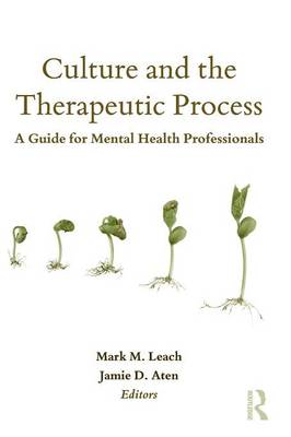 Culture and the Therapeutic Process by Mark M. Leach