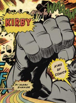 Kirby: King of Comics by Mark Evanier