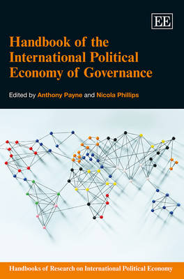 Handbook of the International Political Economy of Governance by Anthony Payne