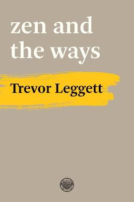 Zen And The Ways by Trevor Leggett