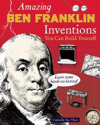 Amazing BEN FRANKLIN Inventions book