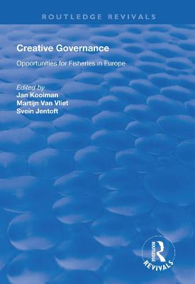 Creative Governance: Opportunities for Fisheries in Europe by Jan Kooiman