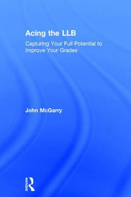 Acing the LLB by John McGarry