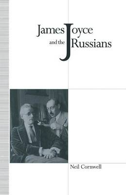 James Joyce and the Russians by Neil Cornwell