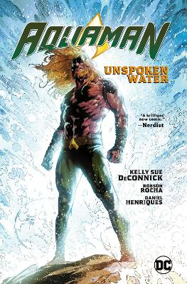 Aquaman Volume 1: Unspoken Water by Kelly Deconnick