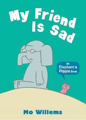 My Friend Is Sad by Mo Willems
