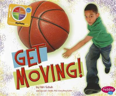 Get Moving! by Mari Schuh
