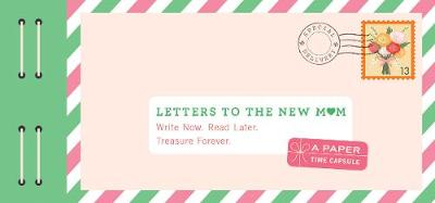 Letters to the New Mom by Lea Redmond