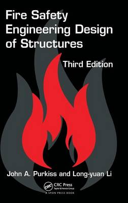 Fire Safety Engineering Design of Structures, Third Edition by John A. Purkiss