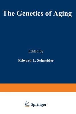 The Genetics of Aging by Edward Schneider