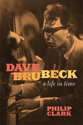 Dave Brubeck: A Life in Time book
