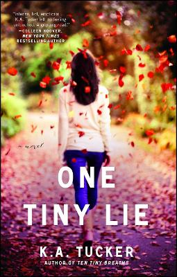 One Tiny Lie by K. A. Tucker