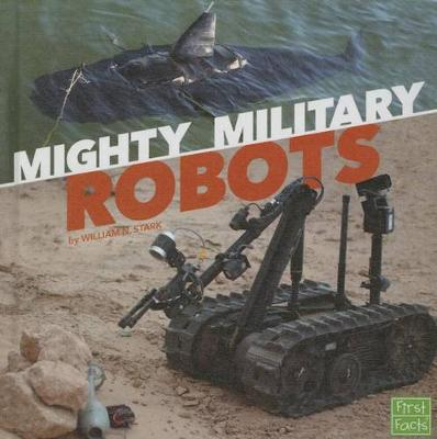 Mighty Military Robots by William N Stark