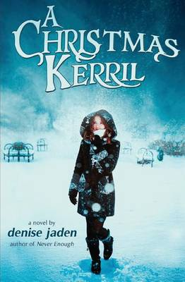 A Christmas Kerril by Denise Jaden