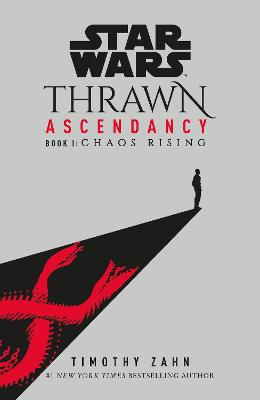 Star Wars: Thrawn Ascendancy: (Book 1: Chaos Rising) book
