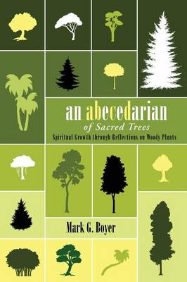 An Abecedarian of Sacred Trees by Mark G Boyer
