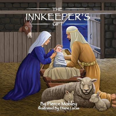 The Innkeeper's Gift by Pierce Mobley