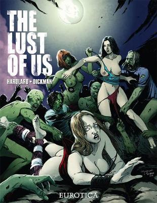 The Lust Of Us by Dickman Robert Hardlard Charlie