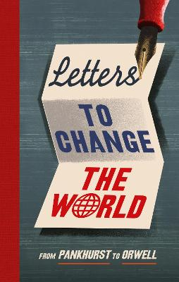 Letters to Change the World by Travis Elborough