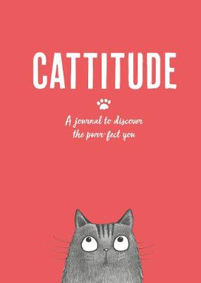 Cattitude: A journal to discover the purr-fect you by Alison Davies