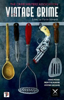 Vintage Crime: from the Crime Writers' Association by Martin Edwards