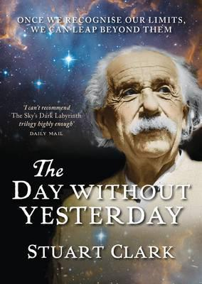 Day Without Yesterday by Stuart Clark