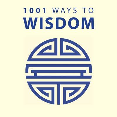 1001 Ways to Wisdom by Anne Moreland