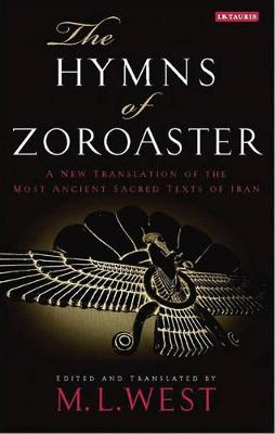 The Hymns of Zoroaster by M. L. West
