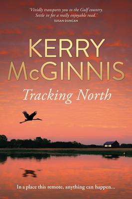 Tracking North by Kerry McGinnis