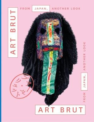 Art Brut From Japan, Another Look by Sarah Lombardi