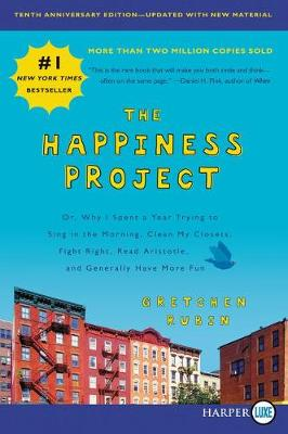 The Happiness Project, Tenth Anniversary Edition [Large Print] by Gretchen Rubin