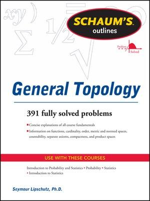 Schaums Outline of General Topology by Seymour Lipschutz