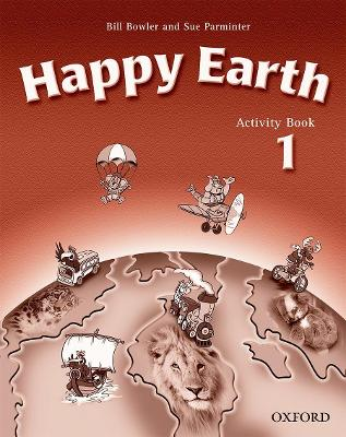 Happy Earth 1: Activity Book by Bill Bowler
