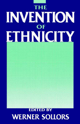 Invention of Ethnicity by Werner Sollors
