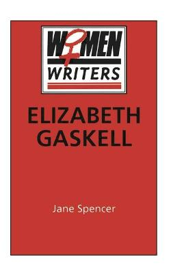 Elizabeth Gaskell by Jane Spencer