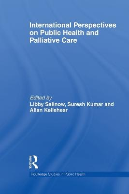 International Perspectives on Public Health and Palliative Care by Libby Sallnow