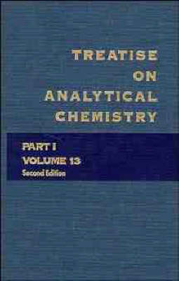 Treatise on Analytical Chemistry Thermal Methods Pt.1 by I. M. Kolthoff