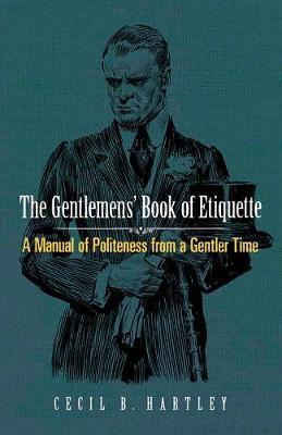 Gentlemen's Book of Etiquette by Cecil B. Hartley