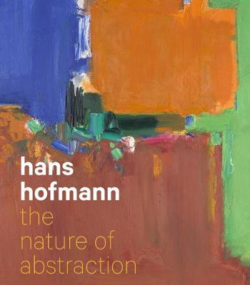 Hans Hofmann: The Nature of Abstraction book